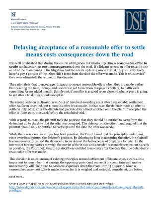 Delaying acceptance of a reasonable offer to settle means costs consequences down the road