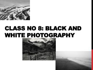 Class No 8 Black and White photography
