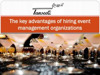The key advantages of hiring event management organizations
