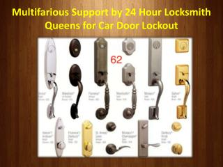 Multifarious Support by 24 Hour Locksmith Queens for Car Door Lockout