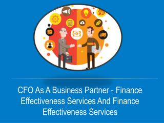 CFO As A Business Partner - Finance Effectiveness Services And Finance Effectiveness Services