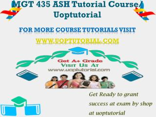MGT 435 ASH Tutorial Course/ Uoptutorial