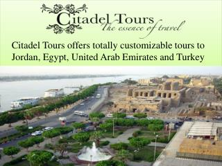 Best customizable tours option for Jordan, Egypt, UAE and Turkey from Canada