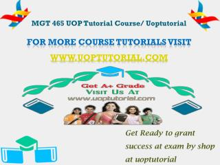 MGT 465 UOP Tutorial Course/ Uoptutorial