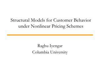Structural Models for Customer Behavior under Nonlinear Pricing Schemes
