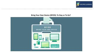 Bring Your Own Device (BYOD): To Stay or To Go?