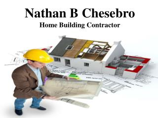 Nathan B Chesebro  Home Building Contractor