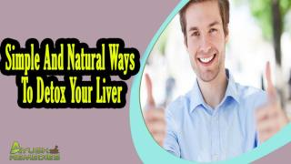 Simple And Natural Ways To Detox Your Liver