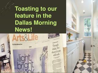 Toasting to our feature in the Dallas Morning News!