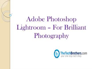 Adobe Photoshop Lightroom for Brilliant photography