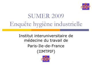 SUMER 2009 Enqu te hygi ne industrielle