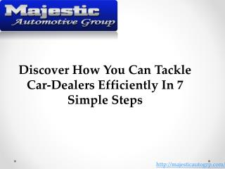 Discover How You Can Tackle Car-Dealers Efficiently In 7 Simple Steps