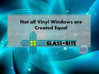 Not all Vinyl Windows are Created Equal