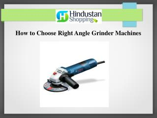 How to Choose Right Angle Grinder Machines