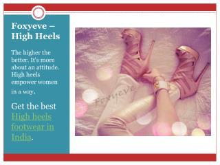 Foxyeve : Buy High Heels Footwear Online in India