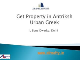 Get Property in Antriksh Urban Greek Dwarka Delhi L Zone