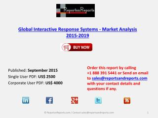 Global Interactive Response Systems Market Challenges & Opportunities Analysis in 2015-2019 Report