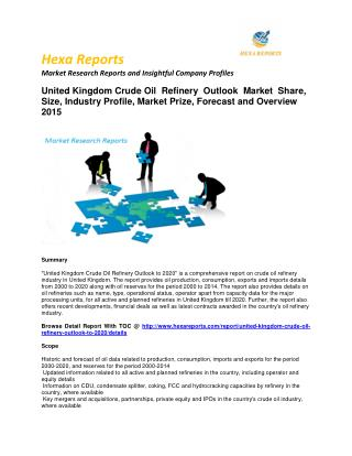 United Kingdom Crude Oil Refinery Outlook � Opportunity and Forecast 2015