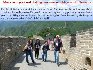 Make your great wall Beijing tour a memorable one with Trekclub
