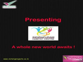 Victory  Indirapuram Habitat Centre Ghaziabad – Call: 9555133505