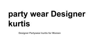 Designer Partywear kurtis for Women