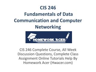 CIS 246 Fundamentals of Data Communication And Computer Networking