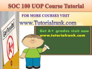 SOC 100 UOP Course Tutorial/Tutorialrank