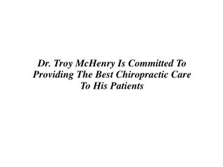 Dr Troy McHenry Chiropractor