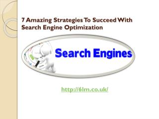 7 Amazing Strategies To Succeed With Search Engine Optimization