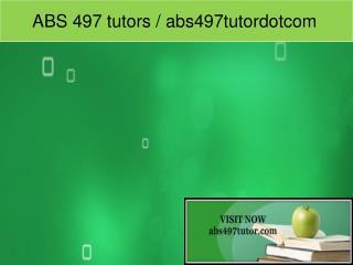 ABS 497 tutors / abs497tutordotcom