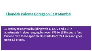 Chandak Paloma goregaon east, property in goregaon east, flats in goregaon east