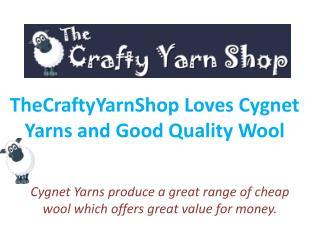 TheCraftyYarnShop Loves Cygnet Yarns and Good Quality Wool