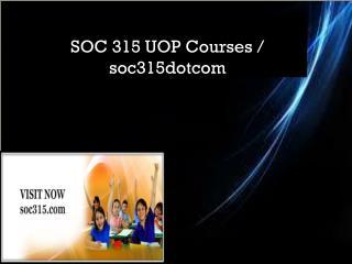SOC 315 UOP Courses / soc315dotcom