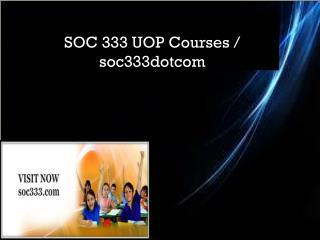 SOC 333 UOP Courses / soc333dotcom