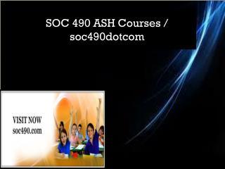 SOC 490 ASH Courses / soc490dotcom
