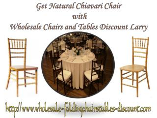 Get Natural Chiavari Chair wih Wholesale Chairs and Tables Discount Larry