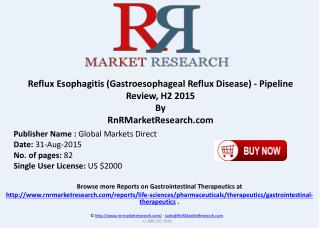 Reflux Esophagitis (Gastroesophageal Reflux Disease) Pipeline Therapeutics Development Review H2 2015