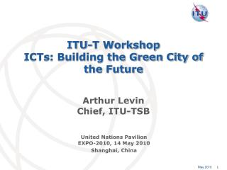 ITU-T Workshop ICTs: Building the Green City of the Future
