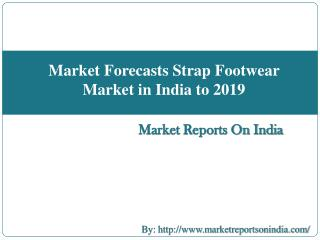 Market Forecasts Strap Footwear Market in India to 2019