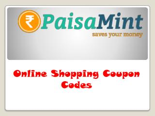 Online Shopping Coupon Codes   - www.paisamint.com