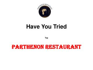 Top Parthenon Restaurant Have You Tried