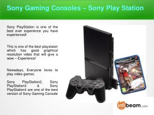 Sony Gaming Consoles Best Experience Ever!