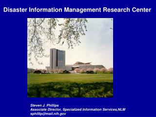 Steven J. Phillips Associate Director, Specialized Information Services,NLM sphillipmail.nih