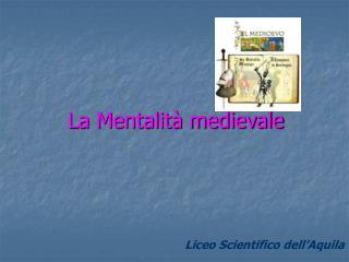 La Mentalit  medievale
