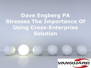 Dave Engberg PA Stresses The Importance Of Using Cross-Enter