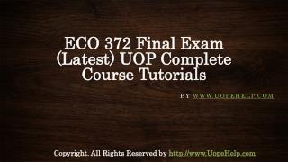 ECO 372 Final Exam Latest UOP Complete Course Tutorials