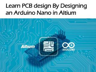 Learn PCB design By Designing an Arduino Nano in Altium