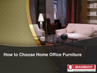 Always Choose wonderful Home Office Furniture
