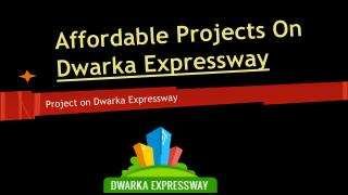 Dwarka Expressway Affordable Projects