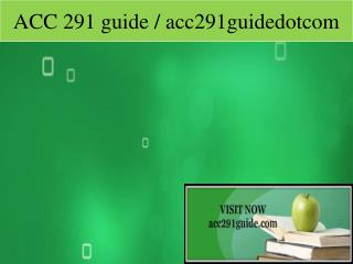 ACC 291 guide / acc291guidedotcom